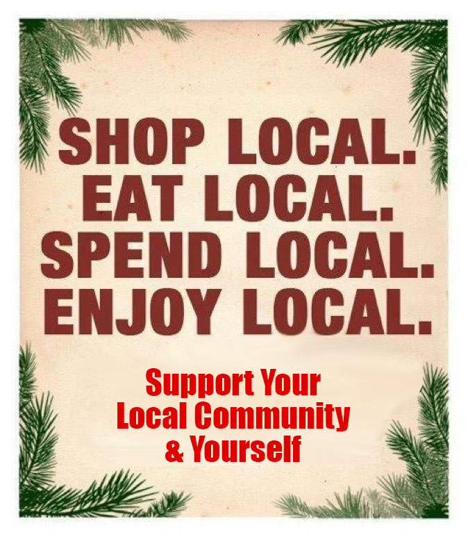 Shop , eat, spend, enjoy local | Support your local community and yourself
